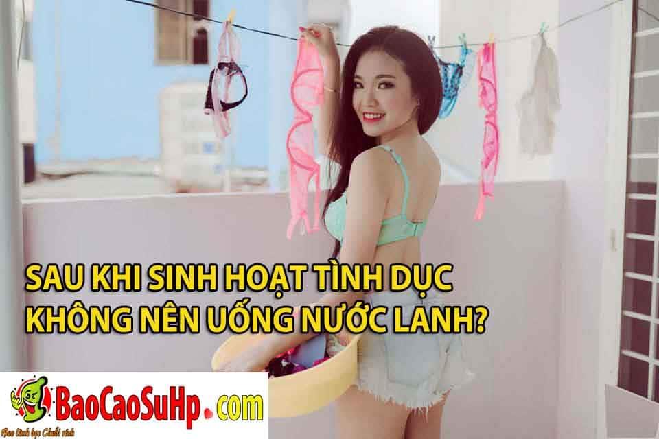 20181211221909 4545213 sau khi sinh hoat tinh duc nen uong nuoc lanh hay khong - Sau khi sinh hoạt tình dục không nên uống nước lanh?