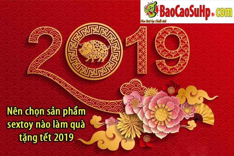 20190127232814 9495208 lua chon sextoy lam qua tang tet - Nên chọn sản phẩm sextoy nào làm quà tặng tết 2019