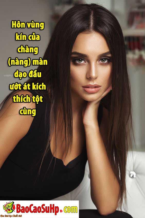 20190524155853 3597543 man dao dau kich thich bang cach hon v ng kin - Hôn vùng kín của chàng (nàng) màn dạo đầu ướt át kích thích tột cùng