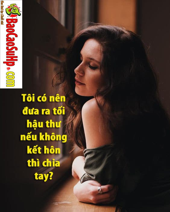 20191130101403 5005683 neu khong ket hon thi chia tay - Tôi có nên đưa ra tối hậu thư nếu không kết hôn thì chia tay?