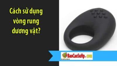 Cách sử dụng vòng rung dương vật?