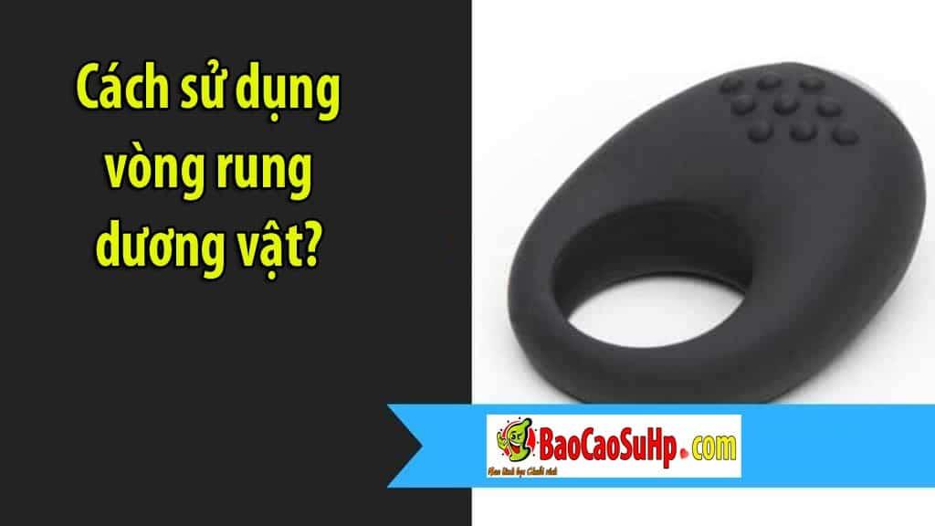 20200116235659 3509907 cach su d ng vong rung deo duong vat - Cách sử dụng vòng rung dương vật?