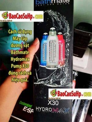 Cách sử dụng Máy tập dương vật Bathmate Hydromax Pump X30 đúng cách và hiệu quả.
