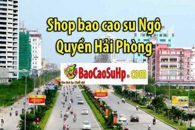 Shop bao cao su tại quận Ngô Quyền
