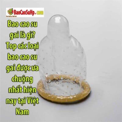 Bao cao su gai là gì? Top các loại bao cao su gai được ưa chuộng nhất hiện nay tại Việt Nam