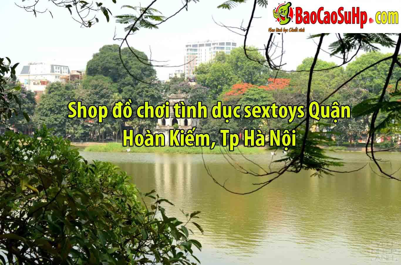 shop sextoys do choi tinh duc quan hoan kiem ha noi - Shop đồ chơi tình dục sextoys Quận Hoàn Kiếm, Tp Hà Nội uy tín