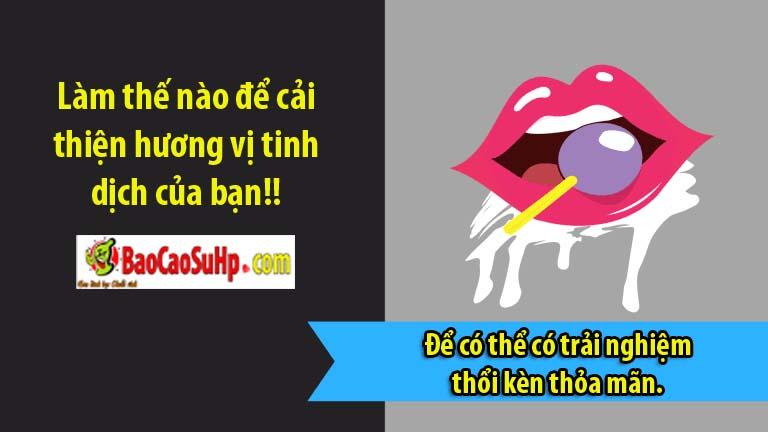 Lam the nao de cai thien huong vi tinh dich cua ban - Làm thế nào để cải thiện hương vị tinh dịch của bạn!!