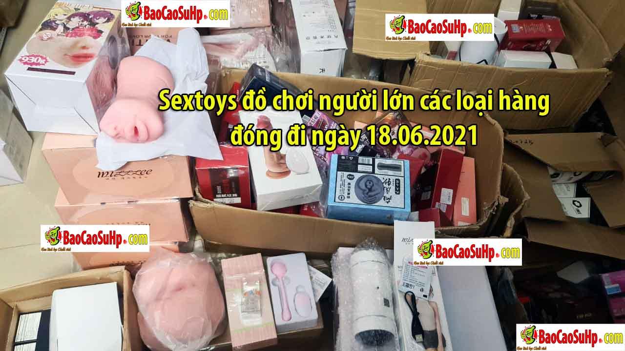 sextoy hang dong di ngay 18062021 - Sextoys đồ chơi người lớn các loại hàng đóng đi ngày 18.06.2021